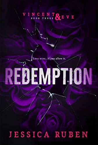 Redemption (Vincent and Eve Book 3)  by Jessica Ruben