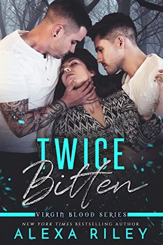 Twice Bitten  by Alexa Riley