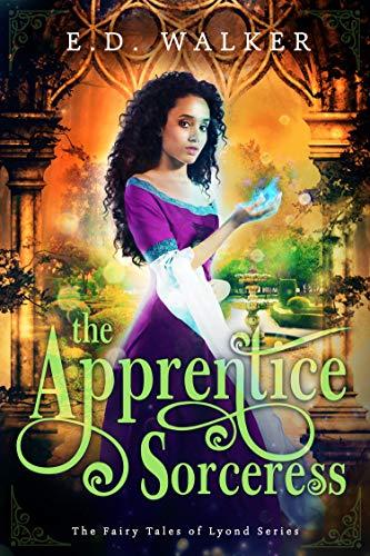 The Apprentice Sorceress by E.D. Walker