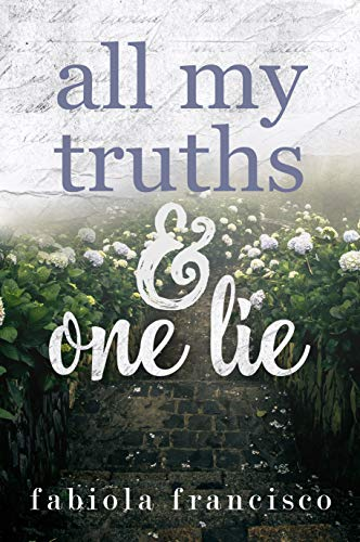 All My Truths & One Lie by Fabiola Francisco
