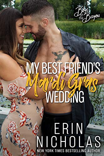 My Best Friend's Mardi Gras Wedding  by Erin Nicholas